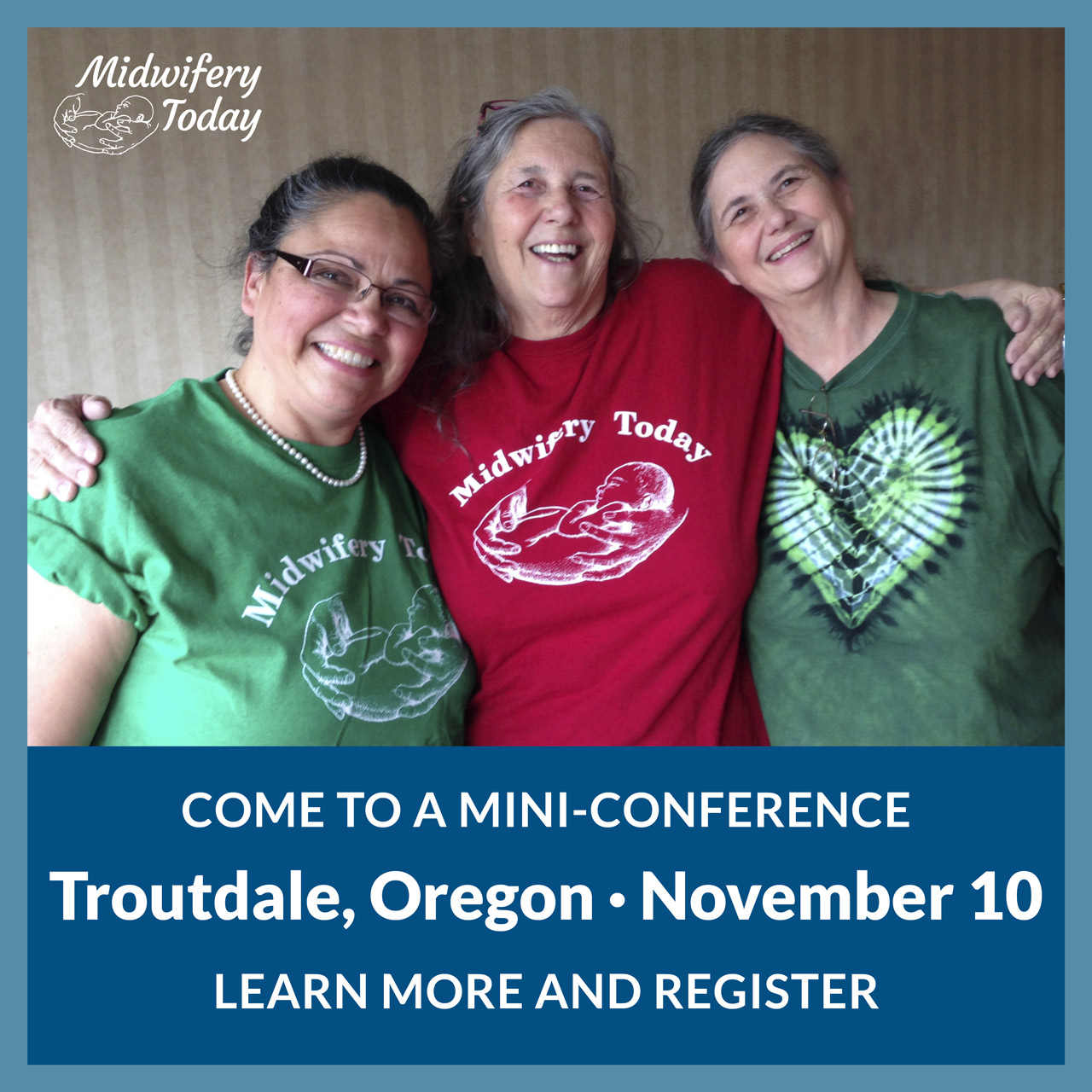 Midwifery Today Mini-Conference/Retreat Troutdale, Oregon   November 10, 2017